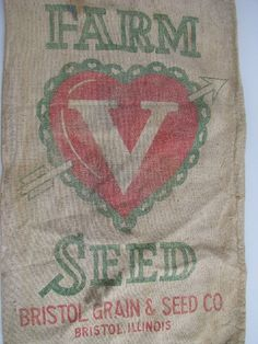 Photo of old Valentine heart advertising seed sack Bristol Illinois Valentine Heart, Valentines, Flour Sacks, Grain Sack, Feed Sacks, Primitives, Pin Cushions, Bristol, Printed Cotton