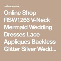Online Shop RSW1266 V-Neck Mermaid Wedding Dresses Lace Appliques Backless Glitter Silver Wedding Dresses | Aliexpress Mobile