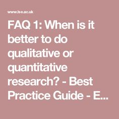FAQ 1: When is it better to do qualitative or quantitative research? - Best Practice Guide - EU Kids Online - Research - Department of Media and Communications - Home [Methodology]