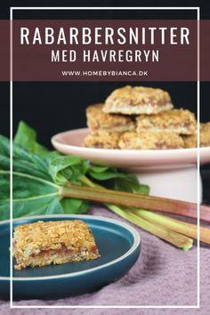Rabarbersnitter med havregryn - lækre små kager - Home by Bianca Soul Food, Cake Recipes, Brunch, Beef, Food Cakes, Mat, Desserts, Meat, Cakes