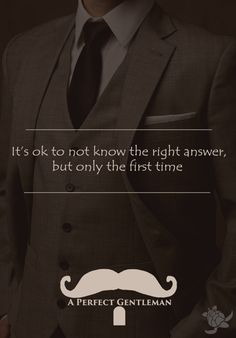 It's ok to not know the right answer, but only the first time http://www.wfpblogs.com/2015/06/another-gentleman-rule/