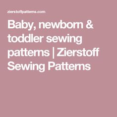 Baby, newborn & toddler sewing patterns | Zierstoff Sewing Patterns