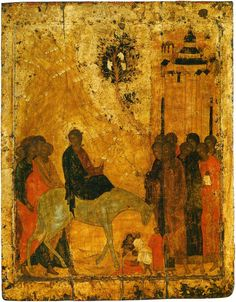Lord& entry into Jerusalem, 1405 by Andrei Rublev. Cathedral of the Annunciation (Moscow Kremlin), Moscow, Russia Byzantine Icons, Byzantine Art, Andrei Rublev, Tribe Of Judah, Russian Icons, Russian Art, Holy Week, Religious Icons, Christ