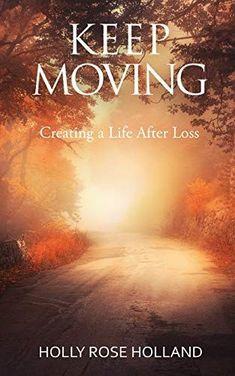 #Book Review of #KeepMovingCreatingaLifeAfterLoss from #ReadersFavorite Reviewed by Jamie Michele for Readers' Favorite