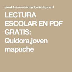 LECTURA ESCOLAR EN PDF GRATIS: Quidora,joven mapuche