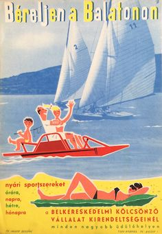 Rent summer sport equipment at Lake Balaton Art Deco Posters, Type Posters, Retro Illustration, Vintage Travel Posters, Illustrations And Posters, Sports Equipment, Budapest, Illustrators, Retro Vintage