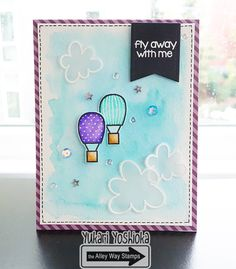 """""""Fly Away with Me"""" by Handmade by Yuki   """"Rain or Shine"""" by the Alley Way Stamps"""