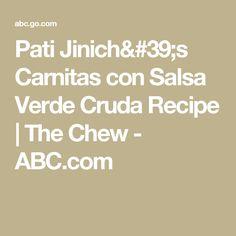 Pati Jinich's Carnitas con Salsa Verde Cruda Recipe   The Chew - ABC.com