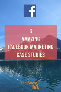 Facebook is not easy to master for social media marketing success. Here are 6 Facebook marketing case studies for you to learn from and get inspiration social media marketing tips, facebook marketing tips