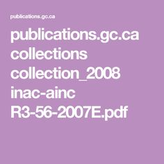 publications.gc.ca collections collection_2008 inac-ainc R3-56-2007E.pdf