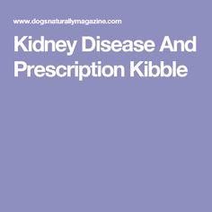 Kidney Disease And Prescription Kibble