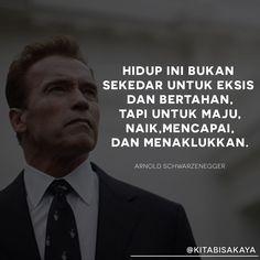 Kata kata motivasi untuk hari ini kita kutip dari mega bintang hollywood Arnold Schwarzenegger..