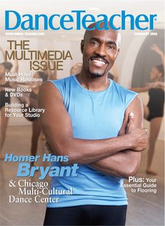 Ballet teacher Homer Bryant on our February 2008 cover and my daughter's instructor :)