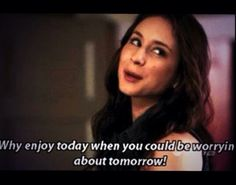 Wise words by Spencer hastings