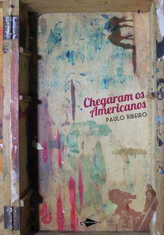 chegaram os americanos, paulo ribeiro, novela, 2011, ed. modelo de nuvem, brasil