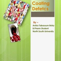 "Tablet Coating Defetcs By – Anika Tabassum Bristy B.Pharm Student North South University   Tablet coating : Tablet coating is defined as "" covering the ta. http://slidehot.com/resources/tablet-coating-defetcs-1.42293/"