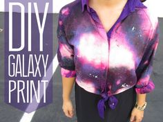 DIY Galaxy Print Blouse. I might try with a t shirt or even a skirt.