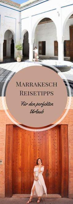 Meine #Marrakesch #Reisetipps, damit deine Reise zum perfekten #Urlaub wird!