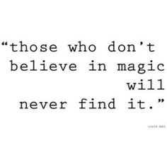 Everyone knows I believe in magic, we have many magic things at my house, just ask the grandkids! Magical things make me happy