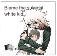 Yes. I know i'm trash SPOILERZ Trying daily memez but we'll see how that goes Highest Ranks: in Trigger Happy Havoc in Ultra Despair Girls in I Need. Danganronpa Funny, Danganronpa Characters, Haha Funny, Funny Memes, Nagito Komaeda, Wattpad, Cursed Images, Cosplay, Animes Wallpapers