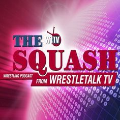 Will Paige ever return to WWE? James Ellsworth Full Time? THE SQUASH! by WrestleTalk Network