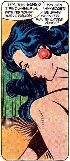 Isn't that the truth..... Run by little boys...Panel from Wonder Woman #279, May 1981.