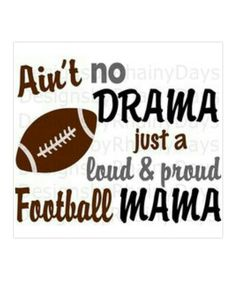 loud & Proud Football Mom yup That's Me