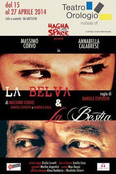 Due personaggi, forse agli antipodi, incroceranno fatalmente i loro destini. La Belva e la Bestia, scritto da Massimo Corvo al Teatro dell'Orologio di Roma - Stagione 2013/ 2014