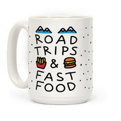 Road Trips And Fast Food - Show off your love of adventure and driving with this road trip lover's, vacation inspired, fast food coffee mug! There is nothing better than shoving fries in your face on a long road trip with your best buddies!