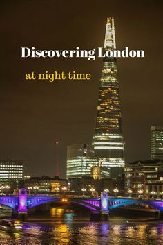 London at night time is magical and really colorful. Here's a highlight tour of the cool night time places to hang out and explore at night in London from hip Soho to the new hangout spots in the South Bank area.