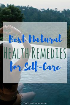 Find out which 5 of the best natural health remedies for you should have in your self-care sanctuary! Go to TheTruthPractice.com to read about inspiration, authenticity, a happy life, fulfillment, manifesting your dreams, finding your passion, living with purpose, getting rid of fear, living by intuition, self-love, self-care, words of wisdom, and relationships.