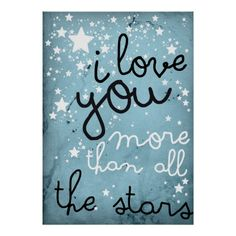 I love you more than all the stars, typography, quote poster
