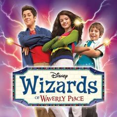 Wizards of Waverly Place !