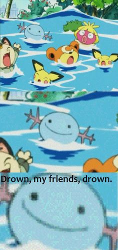 Wooper doesn't even give a crap! Neither does Quagsire
