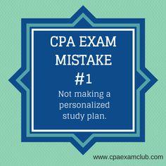 Mistake #1 - Not Making A Personalized Study Plan - CPA Exam Club www.cpaexamclub.com  #cpaexam #cpaexamsuccess