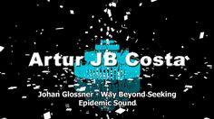 """Johan Glossner - Way Beyond Seeking [Epidemic Sound] """"Nadja Alsen """" HD 1..."""
