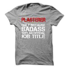 Funny Tshirt for PLASTERER - #gift for men #gift for him. WANT THIS => https://www.sunfrog.com/Funny/Funny-Tshirt-for-PLASTERER.html?id=60505