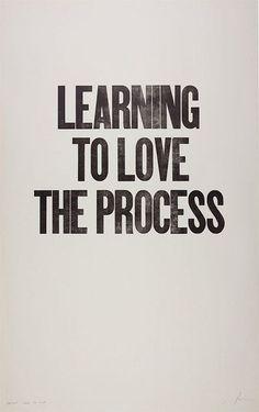 Lerne den Prozess zu lieben!
