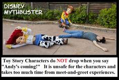 """Disney World Myth - Toy Story characters like Woody, Jessie, and Buzz Lightyear do not drop to the ground if you yell, """"Andy's Coming"""" at Disneyland and Disney World.  If you yell """"Andy's Coming"""", the handler that accompanies the characters will most likely tell you that Andy is away at college."""