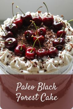 Baking in season, with this fabulous paleo Black Forest Cake. Gluten free, dairy free, refined sugar free, and grain free. Try out this early summer cake! Low Sugar Recipes, Sugar Free Desserts, Baking Recipes, Delicious Cake Recipes, Best Cake Recipes, Party Recipes, Grain Free, Dairy Free, Healthy Cake
