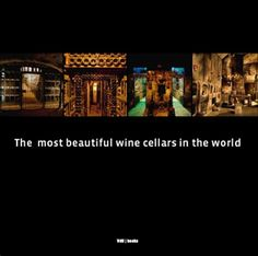 Wine Books - Most Beautiful Wine Cellars in the World -- Details can be found by clicking on the image.
