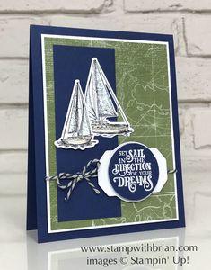 Sailing Home Bundle, Come Sail Away Designer Series Paper, Stampin' Up!, Brian King Masculine Birthday Cards, Masculine Cards, Stampin Up Karten, Nautical Cards, Nautical Theme, Beach Cards, Stampin Up Catalog, Sail Away, Stamping Up Cards