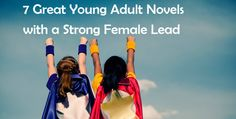 7 Great Young Adult Novels with a Strong Female Lead