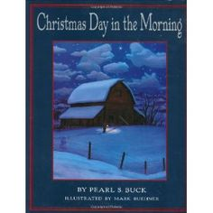 Christmas Day in the Morning: Pearl S. Buck, Mark Buehner: 9780688162672: Amazon.com: Books