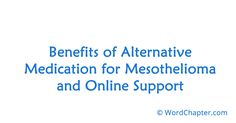 Benefits of Alternative Medication for Mesothelioma and Online Support | Mesothelioma Cancer
