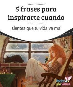 5 frases para #inspirarte cuando sientes que tu vida va mal  ¿Sabes que puedes conseguir que tu #vida vaya mejor si, en lugar de centrarte tanto en ti, empiezas a ayudar a los demás? Lo que das te vendrá de vuelta #HábitosSaludables