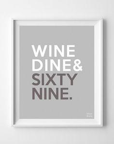 Wine Dine Sixty Nine Print Inspirational Quote by InkistPrints, $11.95