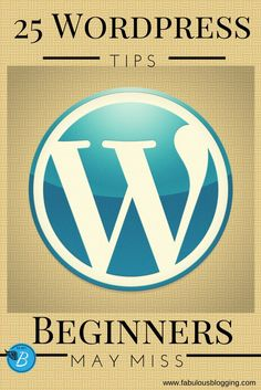 25 Quick Wordpress Tips Beginners May Miss -- I have used Wordpress for years, and I still learned several things reading this! Love! #wordpress