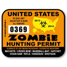 Etsy listing at http://www.etsy.com/listing/82012973/2013-united-states-zombie-hunting-permit