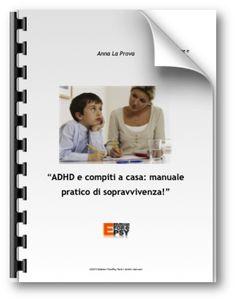 ADHD e compiti a casa. Manuale pratico di sopravvivenza
